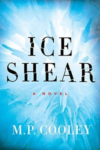 Ice Shear by M. P. Cooley