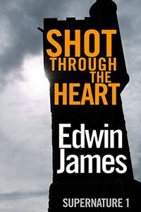 Shot Through the Heart by Edwin James