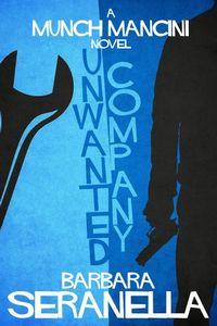 Unwanted Company by Barbara Seranella