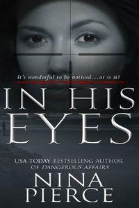 In His Eyes by Nina Pierce