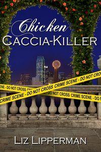 Chicken Caccia-Killer by Liz Lipperman