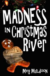 Madness in Christmas River by Meg Muldoon