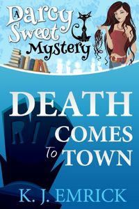 Death Comes To Town by K. J. Emrick