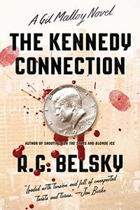 The Kennedy Connection by R. G. Belsky