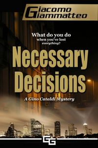Necessary Decisions by Giacomo Giammatteo