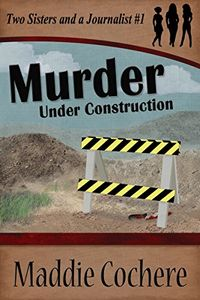 Murder Under Construction by Maddie Cochere