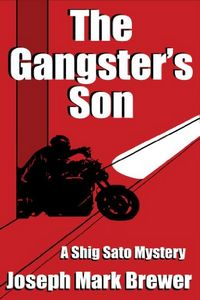 The Gangster's Son by Joseph Mark Brewer