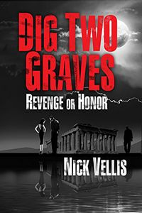 Dig Two Graves by Nick Vellis