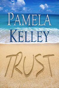 Trust by Pamela M. Kelley