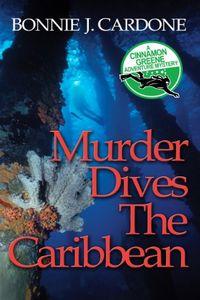 Murder Dives The Caribbean by Bonnie J. Cardone