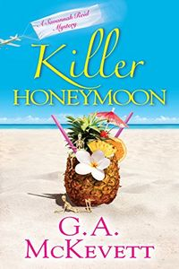 Killer Honeymoon by G. A. McKevett