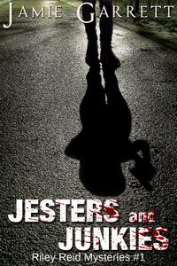 Jesters and Junkies by Jamie Garrett
