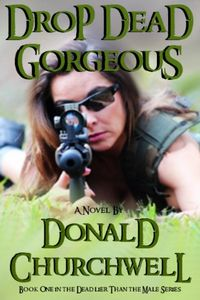 Drop Dead Gorgeous by Donald Churchwell
