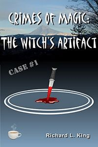 The Witch's Artifact by Richard L. King