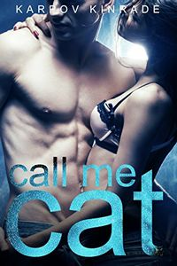 Call Me Cat by Karpov Kinrade