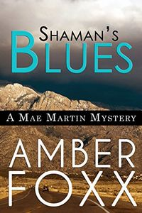 Shaman's Blues by Amber Foxx