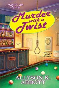 Murder with a Twist by Allyson K. Abbott