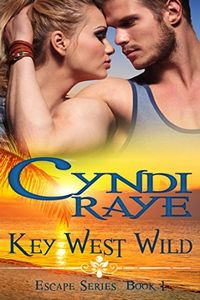 Key West Wild by Cyndi Raye