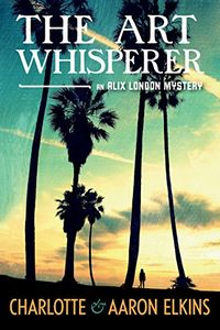 The Art Whisperer by Charlotte and Aaron Elkins