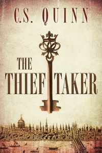 The Thief Taker by C. S. Quinn