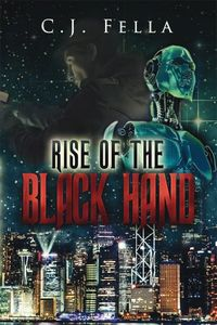 Rise of the Black Hand by C. J. Fella