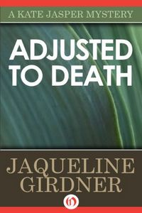 Adjusted To Death by Jaqueline Girdner