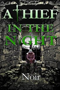 A Thief in the Night by Trace Noir