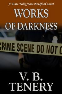 Works of Darkness by V. B. Tenery