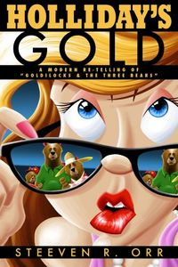Holliday's Gold by Steeven R. Orr