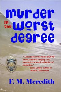 Murder in the Worst Degree by F. M. Meredith