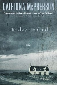 The Day She Died by Catriona McPherson