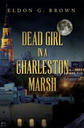 Dead Girl in a Charleston Marsh by Eldon G. Brown