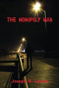 The Monopoly Man by Joseph W. Larsen