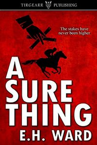 A Sure Thing by E. H. Ward