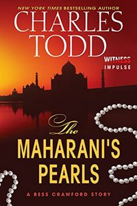 The Maharini's Pearls by Charles Todd