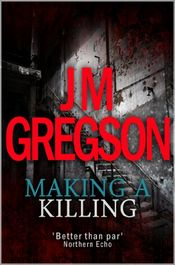Making a Killing by J. M. Gregson