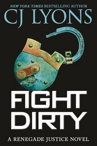 Fight Dirty by C. J. Lyons