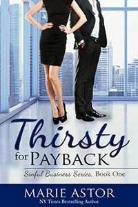Thirsty for Payback by Marie Astor