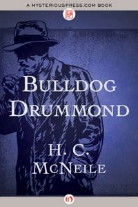 Bulldog Drummond by H. C. McNeile