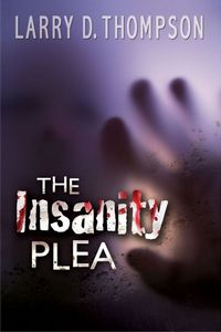 The Insanity Plea by Larry D. Thompson