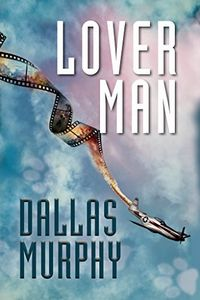 Lover Man by Dallas Murphy