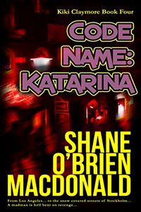 Code Name: Katarina by Shane O'Brien MacDonald