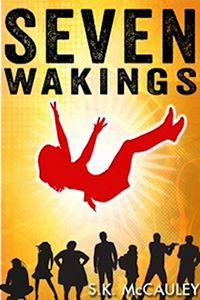 Seven Wakings by S. K. McCauley