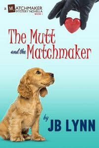 The Mutt and the Matchmaker by JB Lynn