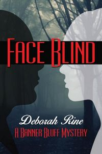 Face Blind by Deborah Rine
