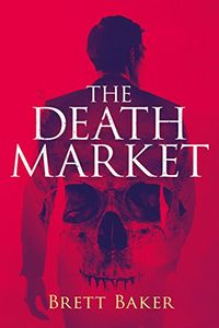 The Death Market by Brett Baker