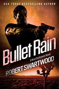 Bullet Rain by Robert Swartwood