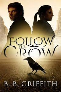 Follow the Crow by B. B. Griffith