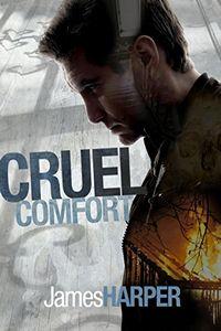 Cruel Comfort by James Harper