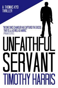 Unfaithful Servant by Timothy Harris